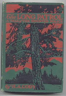 Long Patrol A Tale of Mounted Police 1912 1st