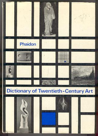 Phaidon Dictionary of Twentieth Century Art
