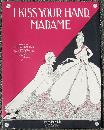 I Kiss Your Hand Madam by Fritz Rotter and Ralph Erwin 1928 Sheet Music