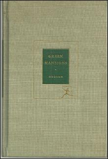 Green Mansions A Romance of the Tropical Forestby W. H. Hudson Modern Library