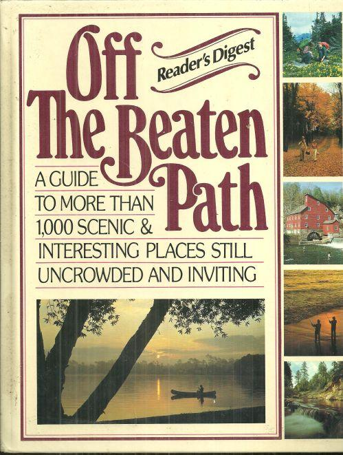 Off the Beaten Path Illustrated Travel Guide of 1,000 Scenic Uncrowded Places