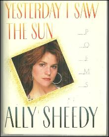 Yesterday I Saw the Sun Poems by Ally Sheedy 1991 1st edition with Dust Jacket