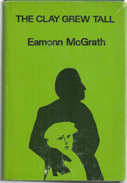Clay Grew Tall by Eamon McGrath 1972 1st edition with Dust Jacket