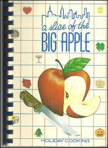 Slice of the Big Apple Holiday Cooking American Cancer Society 1981 Recipes