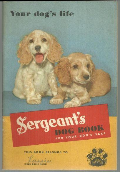 Sergeant's Dog Book for Your Dog's Sake 1945 Dog Care Using Sergeant's Medicine