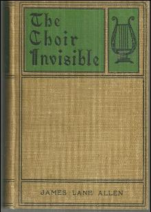 Choir Invisible by James Lane Allen 1904 Victorian Fiction