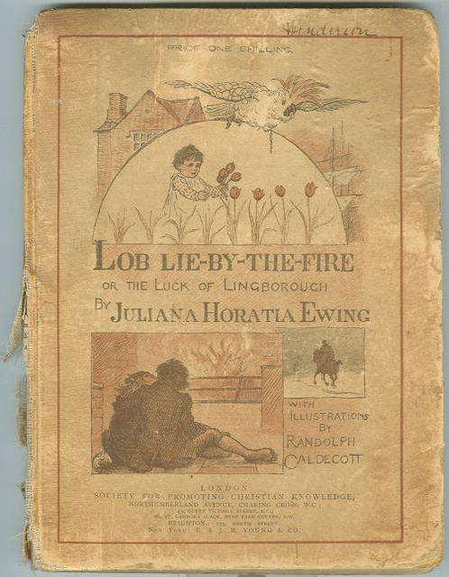 LOB LIE-BY-THE-FIRE OR THE LUCK OF LINGBOROUGH by Juliana Horatia Ewing 1885