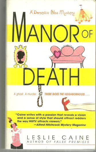 Manor of Death by Leslie Caine  A Domestic Bliss Mystery 2006 Cozy Mystery