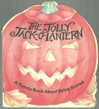 Jolly Jack-O-Lantern a Yummy Book About Being Scared by Michael Teitelbaum 1993