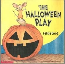 The Halloween Play by Felicia Bond Holiday Picture Book 2000