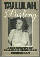 Talluah Darling A Biography of Tallulah Bankhead by Denis Brian 1980 1st ed DJ