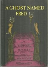 Ghost Named Fred by Nathaniel Benchley Illustrated by Ben Shecter 1968