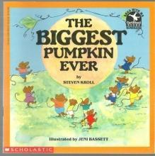 Biggest Pumpkin Ever by Steven Kroll  Illustrated by Jeni Bassett 1984