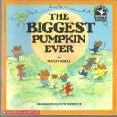 Biggest Pumpkin Ever by Steven Kroll  Illustrated by Jeni Bassett 1984