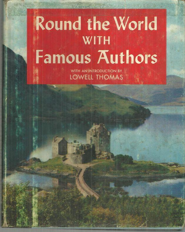 Round the World with Famous Authors Introduction by Lowell Thomas 1958 w/DJ