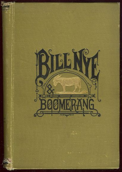 Bill Nye and Boomerang by Bill Nye Himself 1881 1st edition