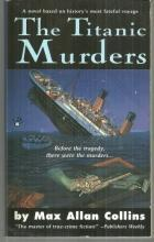 Titanic Muders by Max Allan Collins 1999 1st edition Historical Mystery