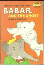 Babar and the Ghost an Easy to Read Version by Laurent De Brunhoff 1986