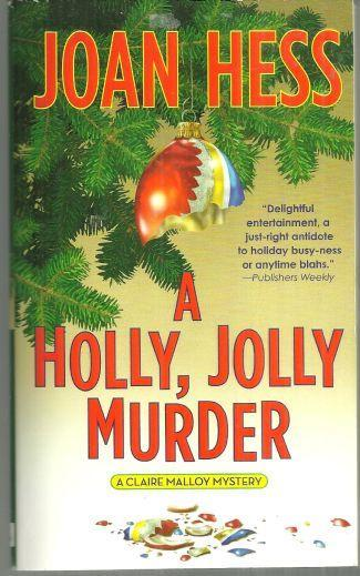 Holly Jolly Murder A Claire Malloy Mystery by Joan Hess 2006 Cozy Mystery