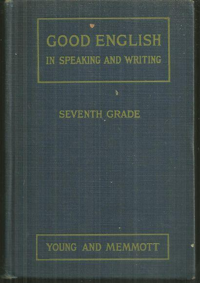 Good English in Speaking and Writing Seventh Grade 1926 School Book