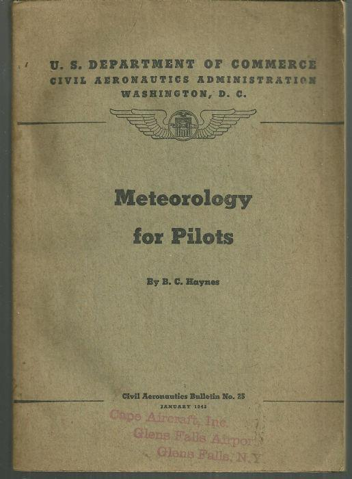 Meteorology for Pilots by B. C. Haynes 1943 Civil Aeronautics Bulletin Vol. 25