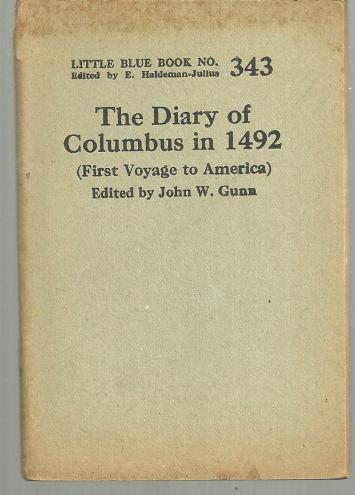 Diary of Columbus in 1492 Edited by John Gunn 1924 Little Blue Book Vol. 343
