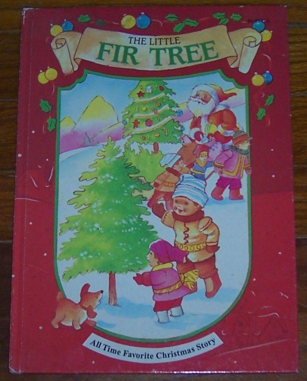 Little Fir Tree Retold by Anne Mckie Illustrated by Ken McKie 1994 Picture Book