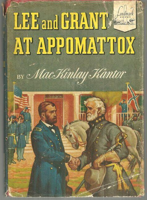 Lee and Grant at Appomattox by Mackinlay Kantor 1950 Landmark Book w/ Dustjacket