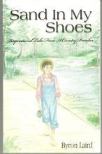 Sand in My Shoes Inspirational Tales from a Country Preacher by Byron Laird 1999