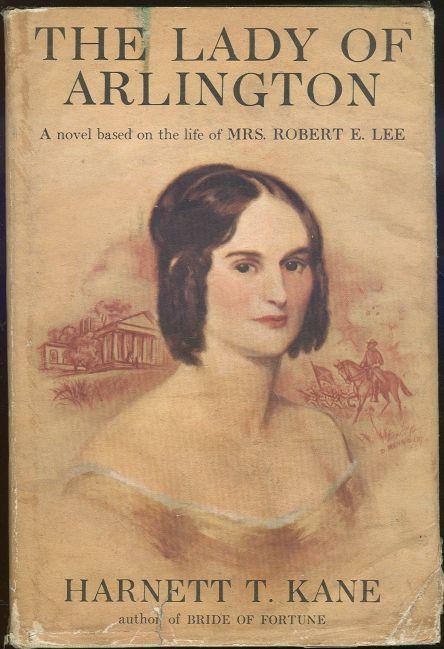 Lady of Arlington A Novel of Mrs. Robert E. Lee by Harnett Kane 1953 1st with DJ