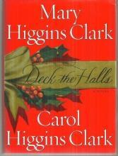 Deck the Halls by Mary Higgins Clark and Carol Higgins Clark Holiday Mystery