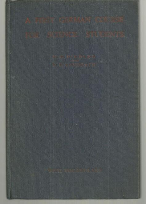 First German Course for Science Students by H. G. Fiedler 1944 Illustrated