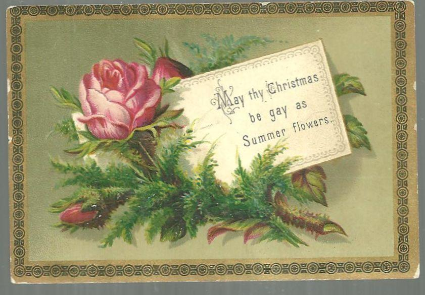 Victorian Christmas Card Pink Rose May Thy Christmas be as Gay as Summer Flowers