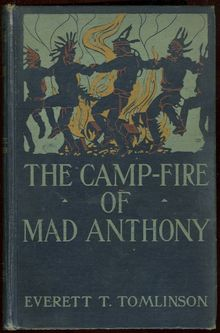 Camp-Fire of Mad Anthony by Everett Tomlinson 1907 1st Edition