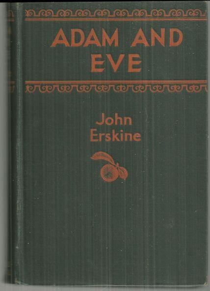 Adam and Eve Though He Knew Better by John Erskine 1927 1st edition