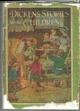 Dickens' Stories About Children Illustrated by Clara Burd 1929 with Dust Jacket