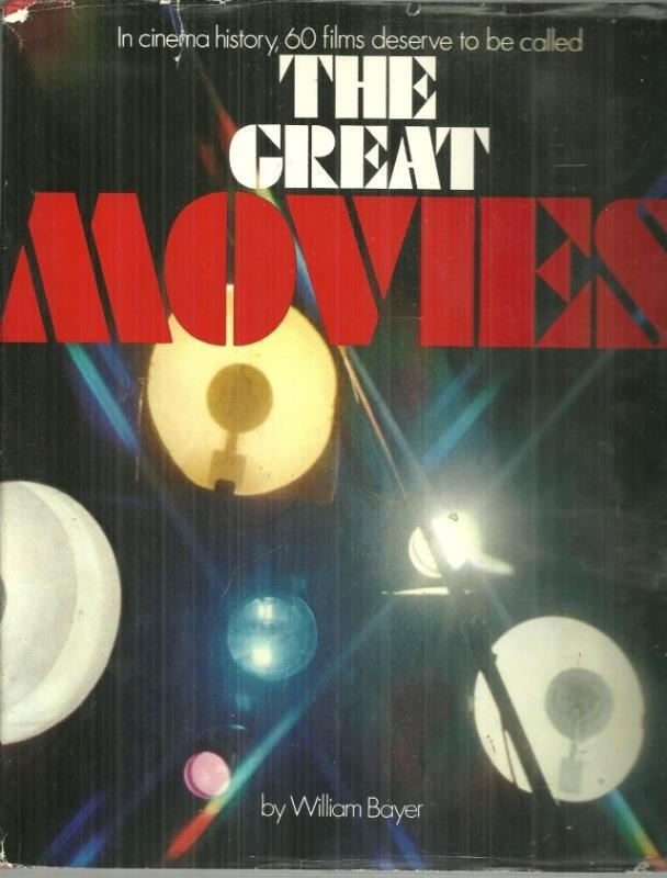 Great Movies by William Bayer 1973 1st edition with Dust Jacket Illustrated