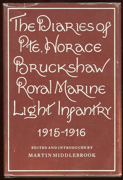Diaries of Private Horace Bruckshaw 1915-1916 1st edition with DJ