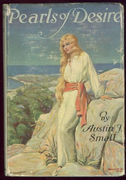 Pearls of Desire by Austin Small 1925 1st ed with DJ