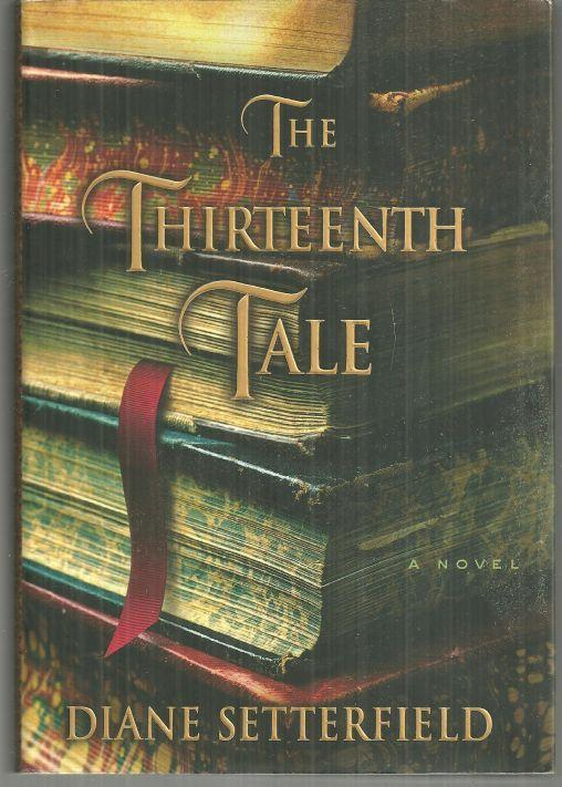 Thirteenth Tale by Diane Setterfield 2006 1st edition with Dust Jacket