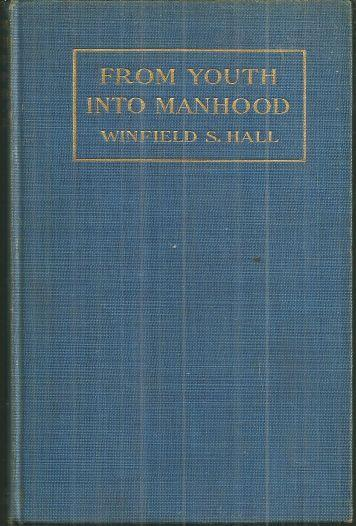 From Youth into Manhood by Winfield Hall 1909 1st edition Young Men's Christian