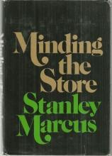 Minding the Store a Memoir by Stanley Marcus 1974 with Dust Jacket Illustrated