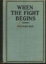 When the Fight Begins by Holman Day 1906 Maine Victorian Fiction