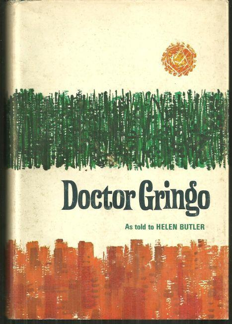 Doctor Gringo by Helen Butler 1967 1st edition with Dust Jacket
