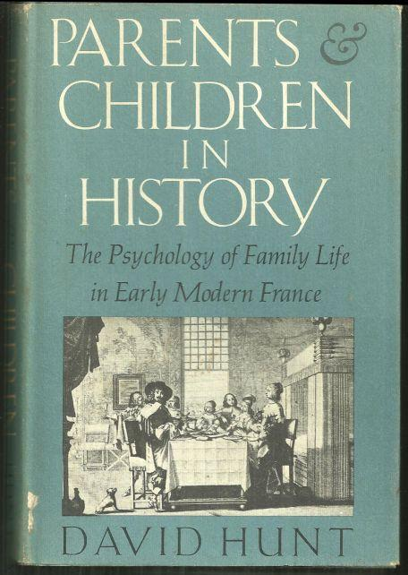 Parents and Children in History by David Hunt Family Life in France 1970 with DJ