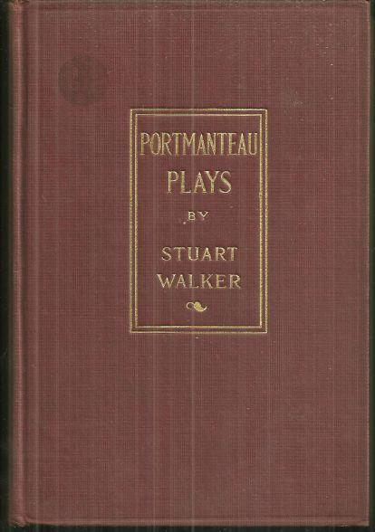 Portmanteau Plays by Stuart Walker 1919 Illustrated Intro Edward Hale Bierstadt
