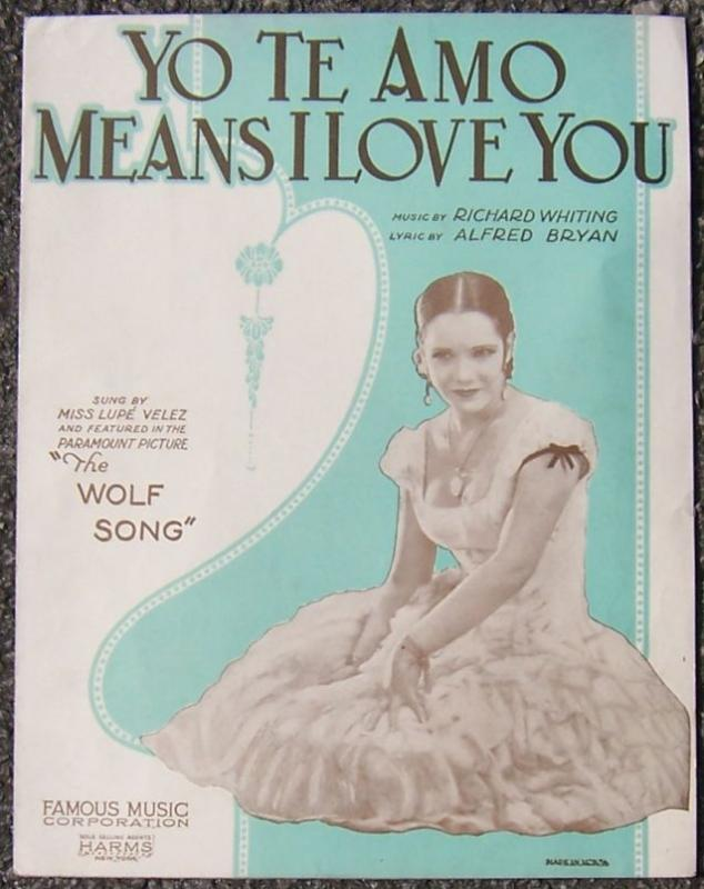 Yo Te Amo Means I Love You Starring Lupe Velez in The Wolf Song 1928 Sheet Music