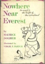 Nowhere Near Everest Ascent to the Height of the Ridiculous by Maurice Dolbier