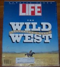 Life Magazine April 5, 1993 Special Issue The Wild West Yesterday and Today