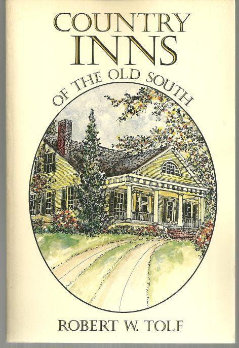 Country Inns of the Old South by Robert Tolf Illustrated by Andra Rudolph 1978